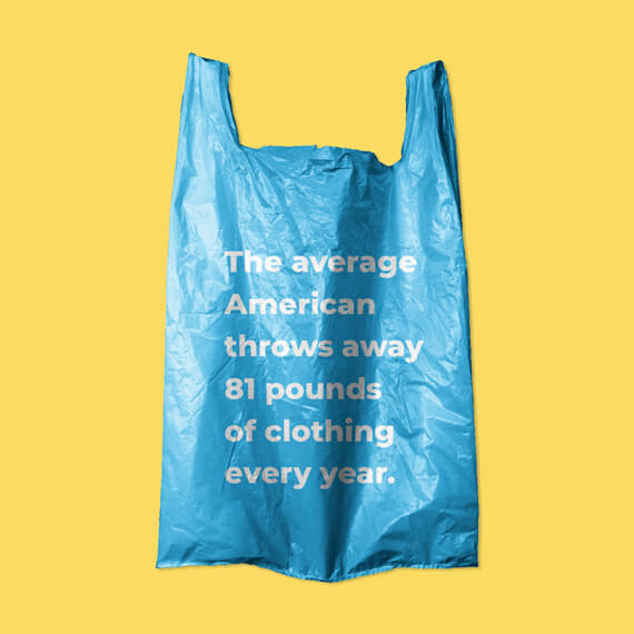"""Image of blue plastic bag with text on it that states """"The average American throws away around 81 pounds of clothing annually."""""""